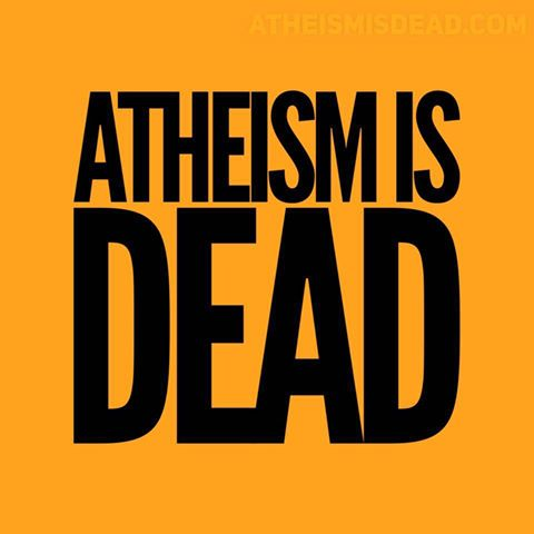 File:Atheism is dead.jpg